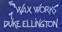The Wax Works<br> of <br>Duke Ellington (1954)